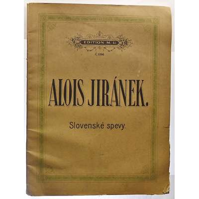 NOTY nakladatel M.Urbánek Al.Jiránek SLOVENSKÉ ZPĚVY 50 PÍSNÍ NÁRODNÍCH pro solo hlas klavír  1919 (83 stran)