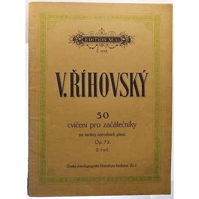 NOTY nakladatel M.Urbánek Vo.Říhovský Op.72 50 CVIČENÍ PRO ZAČÁTEČNÍKY klavír 2 ruce 1919 (31 stran)