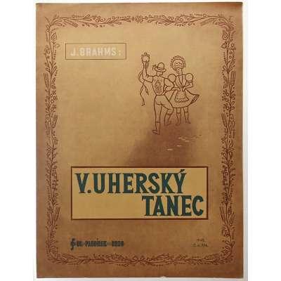 NOTY nakladatel O.Pazdírek Brno Joh.Brahms V.UHERSKÝ TANEC 1943 (3 strany)